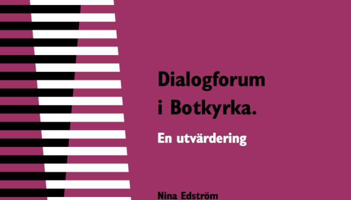 Dialogforum i Botkyrka. En utvärdering.